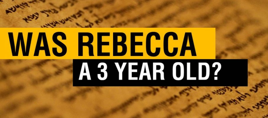 Was Rebecca a 3 year old