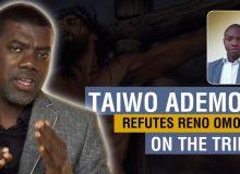 Taiwo Ademola Refutes Reno on Jesus