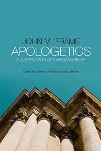 Apologetics A Justification of Christian Belief